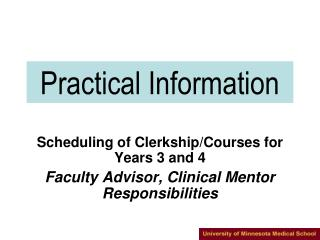 Scheduling of Clerkship/Courses for Years 3 and 4 Faculty Advisor, Clinical Mentor Responsibilities