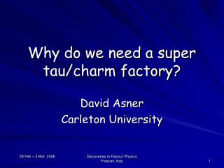 Why do we need a super tau/charm factory?