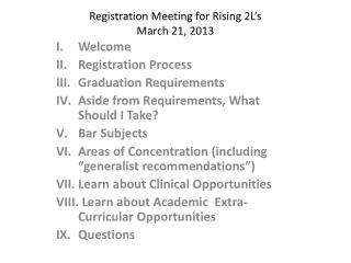 Registration Meeting for Rising 2L's March 21, 2013