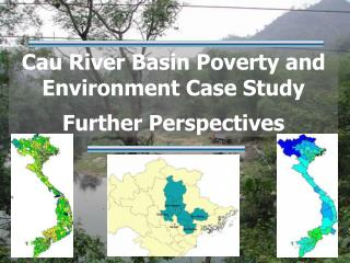 Cau River Basin Poverty and Environment Case Study Further Perspectives