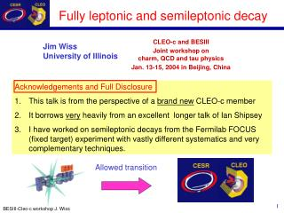 Fully leptonic and semileptonic decay