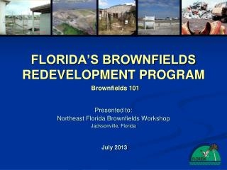 FLORIDA�S BROWNFIELDS REDEVELOPMENT PROGRAM