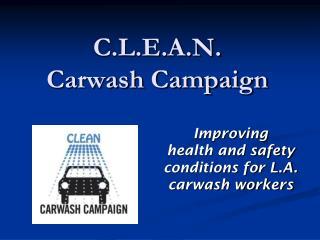 C.L.E.A.N.  Carwash Campaign