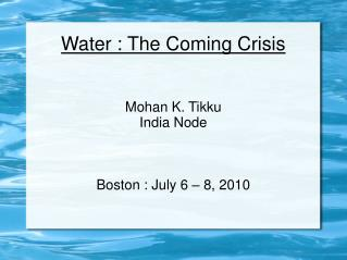 Water : The Coming Crisis