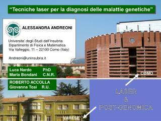 ALESSANDRA ANDREONI Universita' degli Studi dell'Insubria Dipartimento di Fisica e Matematica  Via Valleggio, 11 –