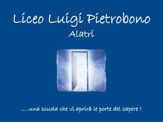 Liceo Luigi Pietrobono Alatri