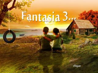 Fantasia 3...