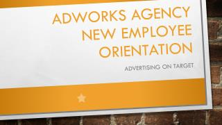 Adworks Agency  New Employee Orientation