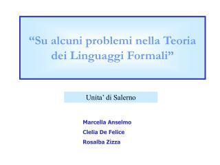 """""""Su alcuni problemi nella Teoria dei Linguaggi Formali"""""""