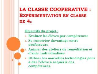 LA CLASSE COOPERATIVE : Expérimentation en classe de 4 e