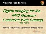Digital Imaging for the NPS Museum Collection Web Catalog