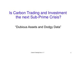 Is Carbon Trading and Investment  the next Sub-Prime Crisis?