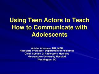 Using Teen Actors to Teach How to Communicate with Adolescents
