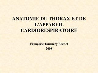 ANATOMIE DU THORAX ET DE L'APPAREIL CARDIORESPIRATOIRE