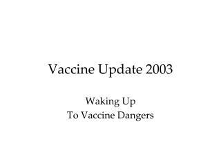 Vaccine Update 2003