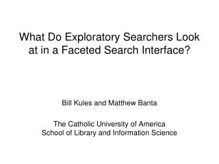 What Do Exploratory Searchers Look at in a Faceted Search Interface?