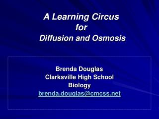 A Learning Circus for  Diffusion and Osmosis