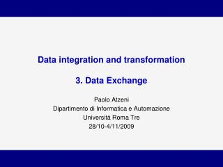 Data integration and transformation 3. Data Exchange