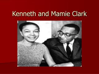 Kenneth and Mamie Clark