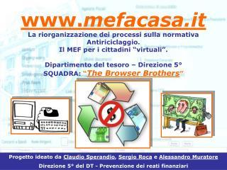 """www. mefacasa.it La riorganizzazione dei processi sulla normativa Antiriciclaggio.  Il MEF per i cittadini """"virtuali""""."""