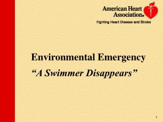 """Environmental  Emergency """"A Swimmer Disappears """""""