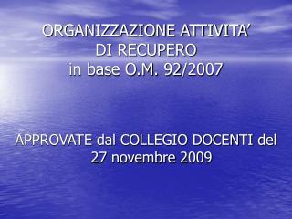 ORGANIZZAZIONE ATTIVITA'  DI RECUPERO in base O.M. 92/2007