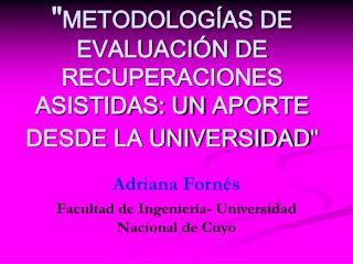 """"""" METODOLOGÍAS DE EVALUACIÓN DE RECUPERACIONES ASISTIDAS: UN APORTE DESDE LA UNIVERSIDAD """""""