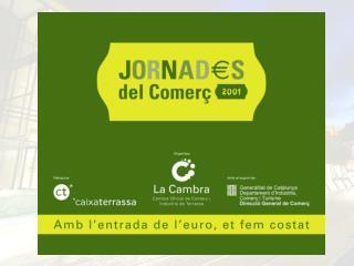 5ª JORNADA PER A LES ASSOCIACIONS I GREMIS DE COMERCIANTS 1 d' octubre de 2001