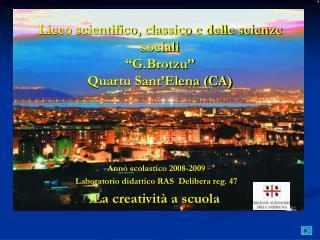 """Liceo scientifico, classico e delle scienze sociali """"G.Brotzu"""" Quartu Sant'Elena (CA)"""