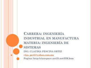 Carrera: ingeniería industrial en manufactura materia: ingeniería de sistemas