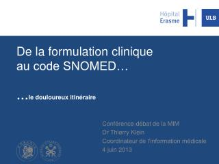 De la formulation clinique  au code SNOMED� � le douloureux itin�raire