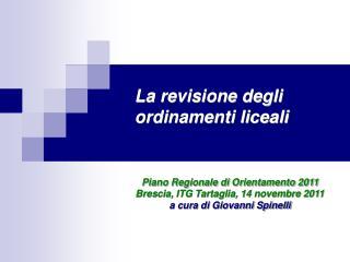 Piano Regionale di Orientamento 2011  Brescia, ITG Tartaglia, 14 novembre 2011 a cura di Giovanni Spinelli