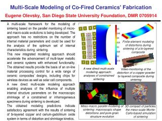 Multi-Scale Modeling of Co-Fired Ceramics' Fabrication Eugene Olevsky, San Diego State University Foundation, DMR 07059