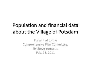 Population and financial data about the Village of Potsdam