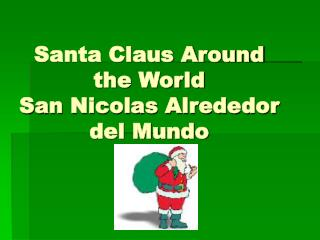 Santa Claus Around the World San Nicolas Alrededor del Mundo