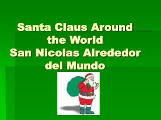 Santa Claus Around the World San Nicolas Alrededor del Mundo