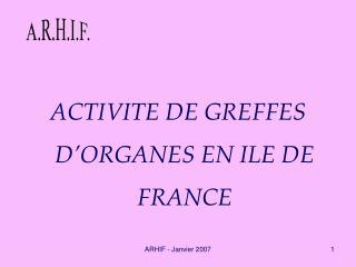 ACTIVITE DE GREFFES D'ORGANES EN ILE DE FRANCE