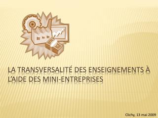 La transversalité des enseignements à l'aide des mini-entreprises