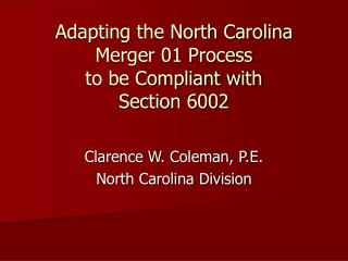 Adapting the North Carolina Merger 01 Process to be Compliant with  Section 6002
