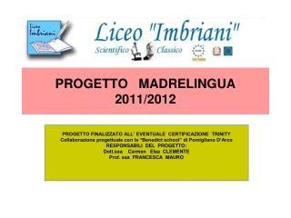 PROGETTO   MADRELINGUA   2011/2012