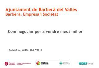 Ajuntament de Barberà del Vallès Barberà, Empresa i Societat