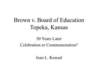 an analysis of brown v board of education of topeka kansas Lesson: 50th anniversary of brown v board of education of topeka (kansas)  grades four through six time 20–40 minutes.