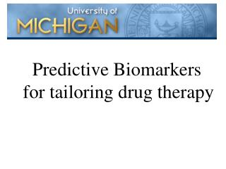 Predictive Biomarkers  for tailoring drug therapy