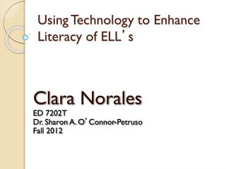 Using Technology to Enhance Literacy of ELL ' s