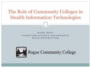 The Role of Community Colleges in Health Information Technologies
