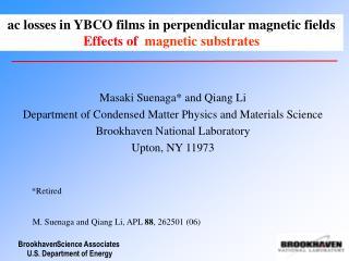 Masaki Suenaga* and Qiang Li Department of Condensed Matter Physics and Materials Science Brookhaven National Laborator