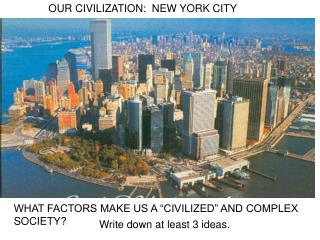 OUR CIVILIZATION:  NEW YORK CITY