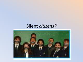 Silent  citizens?