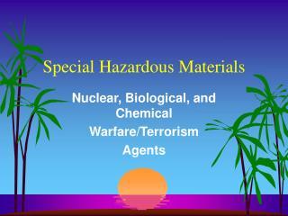 Special Hazardous Materials
