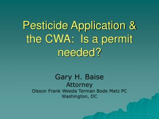 Pesticide Application  the CWA: Is a permit needed
